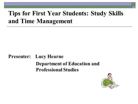 Tips for First Year Students: Study Skills and Time Management