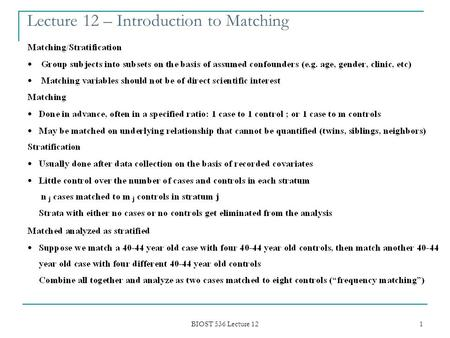 BIOST 536 Lecture 12 1 Lecture 12 – Introduction to Matching.