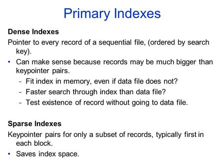 Primary Indexes Dense Indexes