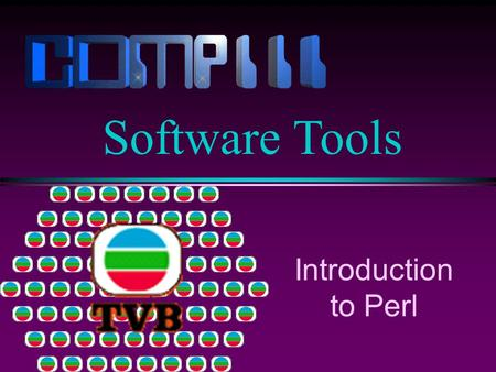 Introduction to Perl Software Tools. Slide 2 Introduction to Perl l Perl is a scripting language that makes manipulation of text, files, and processes.
