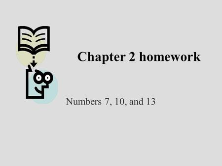 Chapter 2 homework Numbers 7, 10, and 13. Managerial Economics & Business Strategy Chapter 3 Quantitative Demand Analysis.