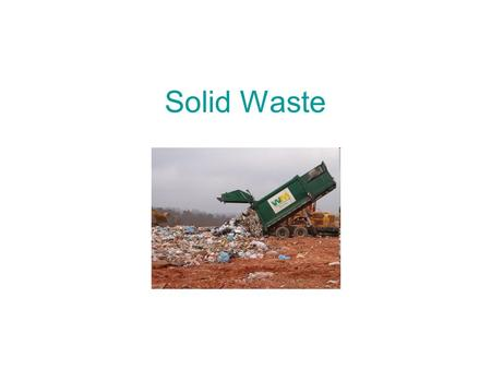 Solid Waste. Solid wastes are the wastes arising from human activities and are normally solid as opposed to liquid or gaseous and are discarded as useless.