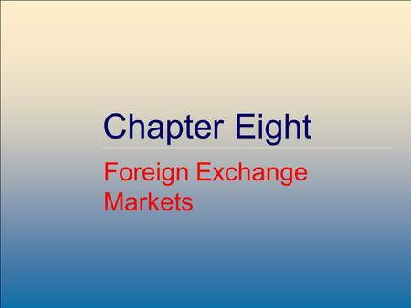 ©2007, The McGraw-Hill Companies, All Rights Reserved 8-1 McGraw-Hill/Irwin Chapter Eight Foreign Exchange Markets.