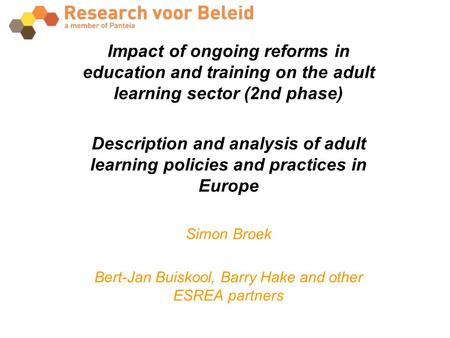 Impact of ongoing reforms in education and training on the adult learning sector (2nd phase) Description and analysis of adult learning policies and practices.