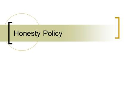 Honesty Policy. 1. FUNDAMENTAL PRINCIPLES 1.1. The Department enforces the general university policies on academic honesty, as described in the University's.
