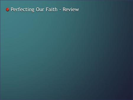 Perfecting Our Faith - Review. Noah and His Ark Perfecting Our Faith.
