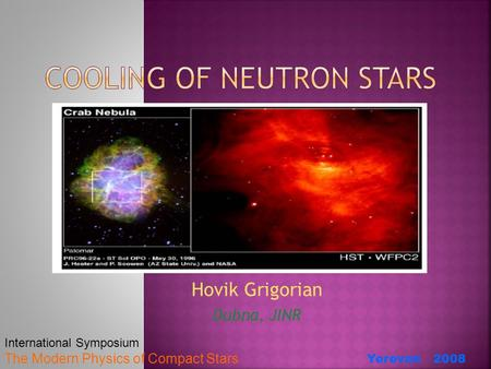 Hovik Grigorian Dubna, JINR Yerevan 2008 International Symposium The Modern Physics of Compact Stars.