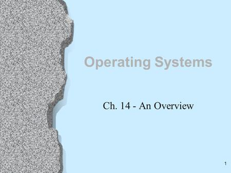 1 Operating Systems Ch. 14 - An Overview. Architecture of Computer Hardware and Systems Software Irv Englander, John Wiley, 2000 2 Bare Bones Computer.