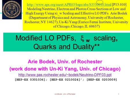Arie Bodek, Univ. of Rochester1  [P13.010] Modeling Neutrino, Electron and Photon Cross Sections at.