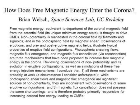 How Does Free Magnetic Energy Enter the Corona? Brian Welsch, Space Sciences Lab, UC Berkeley Free magnetic energy, equivalent to departures of the coronal.