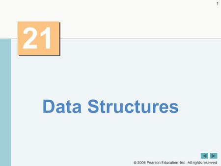  2006 Pearson Education, Inc. All rights reserved. 1 21 Data Structures.