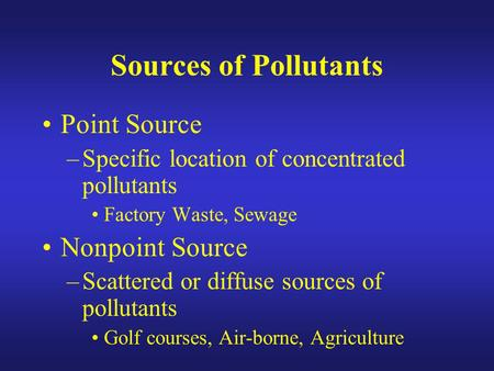 Sources of Pollutants Point Source Nonpoint Source