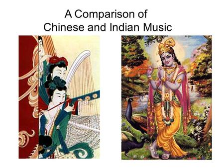 Chinese and Indian Music