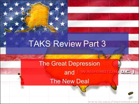 TAKS Review Part 3 The Great Depression and The New Deal.