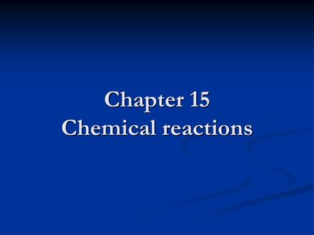 Chapter 15 Chemical reactions.  Any material that can be burned to release thermal energy is called a fuel.  Most familiar fuels consist primarily of.