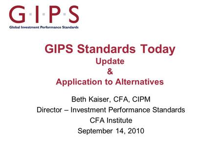 GIPS Standards Today Update & Application to Alternatives