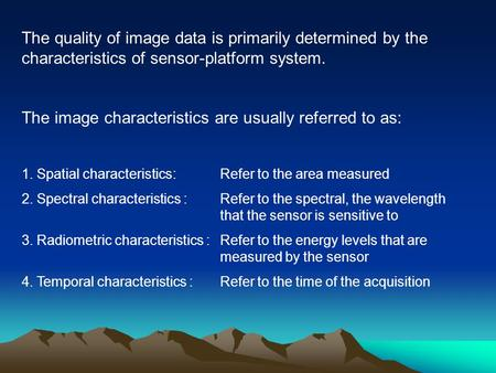 The image characteristics are usually referred to as: