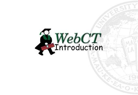 Introduction Overview Log in Check Browser myWebCT Bookmarks Global Calendar Help Enter a course.