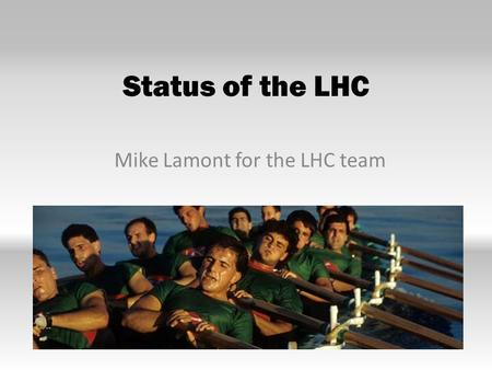 Status of the LHC Mike Lamont for the LHC team. The LHC Very big Very cold Very high energy 2.