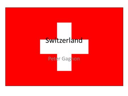 Switzerland Peter Gagnon. Medal Count The Swiss are on top with the most gold medals(they have 3) Also they have 1 bronze medal.