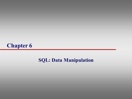 Chapter 6 SQL: Data Manipulation. 2 Objectives of SQL u Database language should allow user to: –create database and relation structures –perform insertion,