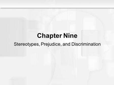 Social Psychology Alive, Breckler/Olson/Wiggins Chapter 9 Chapter Nine Stereotypes, Prejudice, and Discrimination.
