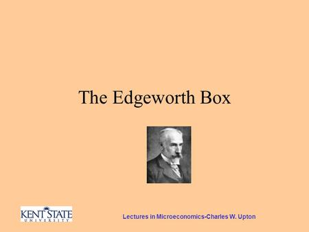 Lectures in Microeconomics-Charles W. Upton The Edgeworth Box.