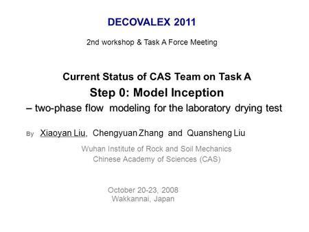 Current Status of CAS Team on Task A Step 0: Model Inception two-phase flowmodeling for the laboratory drying test – two-phase flow modeling for the laboratory.