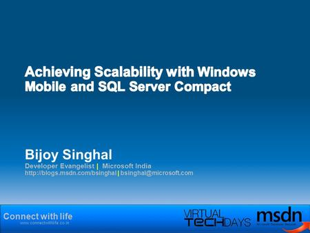 Connect with life  Bijoy Singhal Developer Evangelist | Microsoft India  |