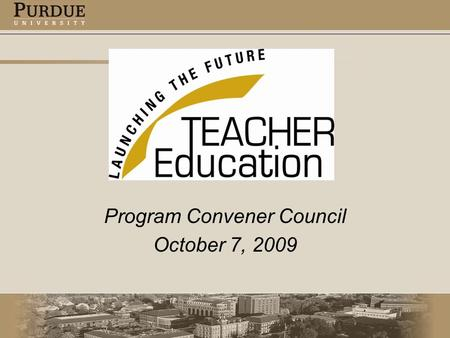 Program Convener Council October 7, 2009. Indiana Department of Education Summary of Proposed Rule Revisions for Educator Preparation and Accountability.