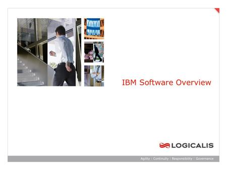 IBM Software Overview. Agenda  Computing on Demand: Virtualised, Open, Autonomic, Integrated  Logicalis Reference Architecture  Information capture,