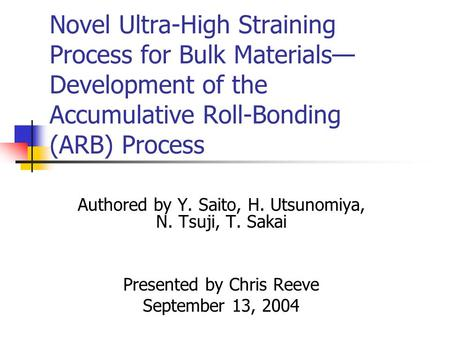 Novel Ultra-High Straining Process for Bulk Materials— Development of the Accumulative Roll-Bonding (ARB) Process Authored by Y. Saito, H. Utsunomiya,