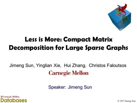 Less is More: Compact Matrix Decomposition for Large Sparse Graphs