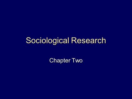Sociological Research Chapter Two. Copyright © 2004 by Nelson, a division of Thomson Canada Outline  Why is Sociological Research Necessary?  The Sociological.