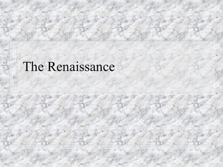 The Renaissance. Renaissance on the Continent n Public clock in Milan (1335) n Petrarch (1304-1374) – Classicism – Humanism and education – Caroline script.
