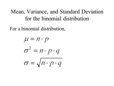Mean variance and standard deviation for the binomial mean variance and standard deviation for the binomial distribution for a binomial distribution ccuart Image collections