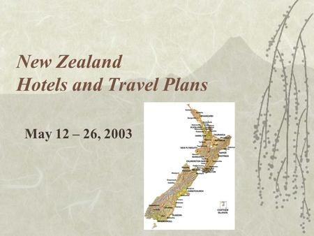 New Zealand Hotels and Travel Plans May 12 – 26, 2003.