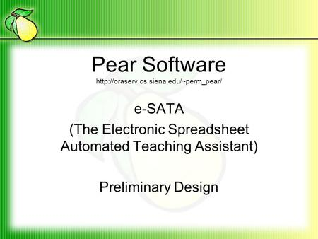 Pear Software  e-SATA (The Electronic Spreadsheet Automated Teaching Assistant) Preliminary Design.