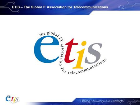 ETIS – The Global IT Association for Telecommunications.