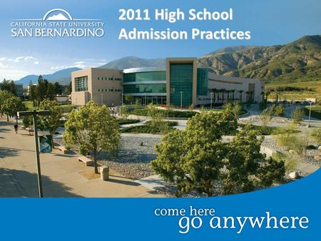 2011 High School Admission Practices. Number of Applicants Number of Admits Average SAT Score Average ACT Score Average GPA 10,9124,42191019 3.14 (local)