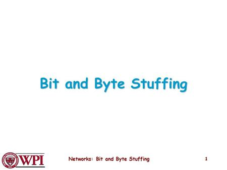 Networks: Bit and Byte Stuffing