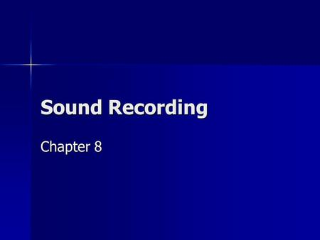 Sound Recording Chapter 8. Hard Hit by Technology No media industry has struggled more in recent years than the record industry and record stores—the.
