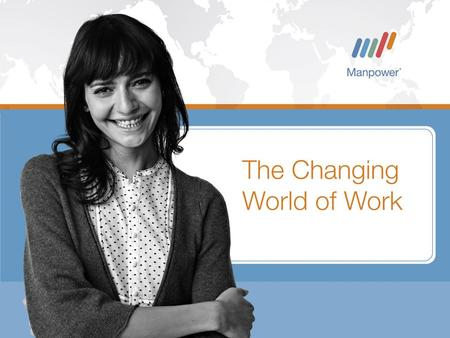 22 The world of work is changing … We can help. {We've been experts for 6 decades}