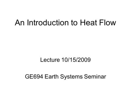 An Introduction to Heat Flow