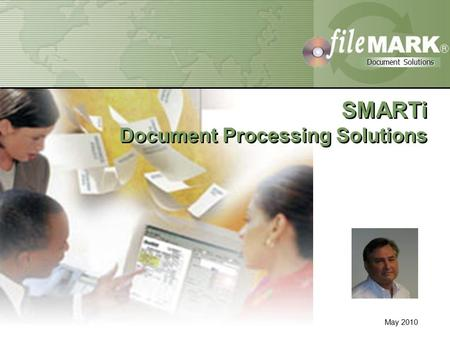Document <strong>Solutions</strong> Document <strong>Solutions</strong> Confidential Property of FileMark Corporation Document <strong>Solutions</strong> Document <strong>Solutions</strong> SMARTi Document Processing <strong>Solutions</strong>.