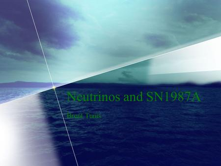 Neutrinos and SN1987A Brent Tunis. What exactly are Neutrinos? Neutrinos were formally discovered by Enrico Fermi in 1934 when he realized that, in order.