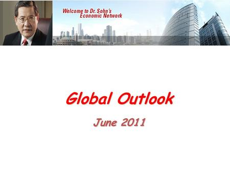 Global Outlook June 2011. Areas Today Asia China U.S.A.
