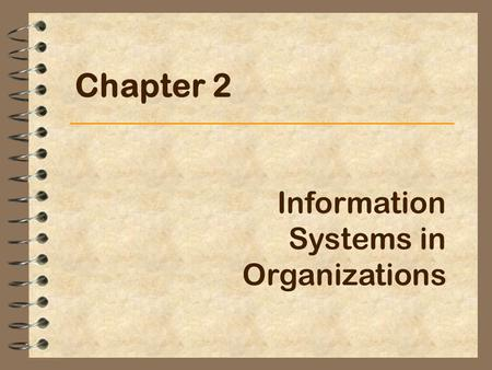 Chapter 2 Information Systems in Organizations. Chapter TwoIS for management2 Information Systems in Organizations 4 Organization –Collection of people.