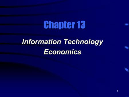 1 Chapter 13 Information Technology Economics. 2 Technological & Financial Trends  Moore's Law –Moore suggested in 1965 that the number of transistors,
