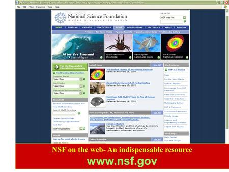NSF on the web- An indispensable resource www.nsf.gov.